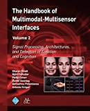 The Handbook of Multimodal-Multisensor Interfaces, Volume 2: Signal Processing, Architectures, and Detection of Emotion and Cognition (ACM Books) (English Edition)
