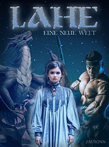 Lahe - Eine neue Welt: Fantasy mit Magie, Schwertern und Drachen (Plötzlich Magierin 1)