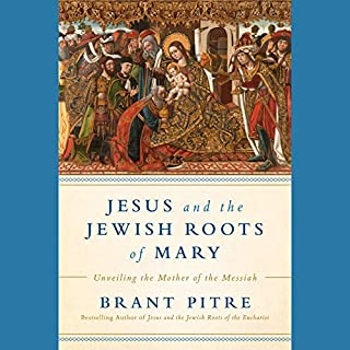 Jesus and the Jewish Roots of Mary     Unveiling the Mother of the Messiah              By:                                                                                                                                 Brant James Pitre                               Narrated by:                                                                                                                                 Mark Deakins                      Length: 5 hrs and 41 mins     110 ratings     Overall 4.9