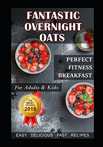 Fantastic Overnight Oats. Perfect Fitness Breakfast for...