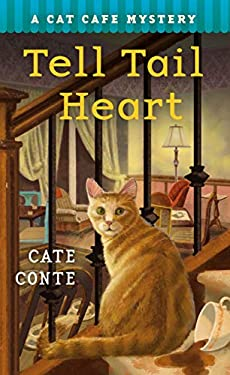 The Tell Tail Heart: A Cat Cafe Mystery (Cat Cafe Mystery Series Book 3)