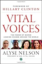 Vital Voices: The Power of Women Leading Change Around the World by Nelson, Alyse (June 5, 2012) Hardcover