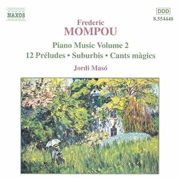 MOMPOU: 12 Preludes / Suburbis / Cants magics