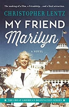 My Friend Marilyn: The Great American Destination Series by [Christopher Lentz]