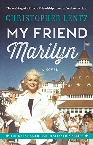 Ebook My Friend Marilyn The Great American Destination Series By Christopher Lentz