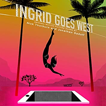 Ingrid Goes West (Original Motion Picture Score)