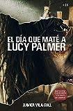 El día que maté a Lucy Palmer