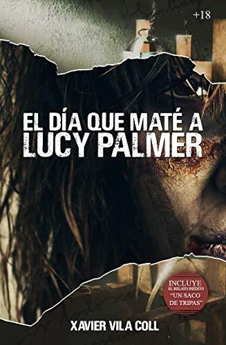 El día que maté a Lucy Palmer de Xavier Vila Coll