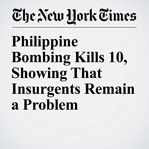 Philippine Bombing Kills 10, Showing That Insurgents Remain a Problem copertina
