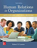 Human Relations in Organizations: Applications and Skill Building (Irwin Management)