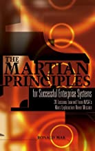 The Martian Principles for Successful Enterprise Systems: 20 Lessons Learned from NASA's Mars Exploration Rover Mission