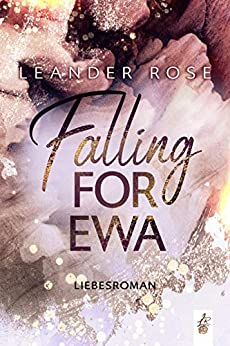 Falling for Ewa (Los Angeles - Lovestorys 1) (German Edition) par [Leander Rose]