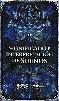 Significado e Interpretación de Sueños (Spanish Edition) by [Omar Hejeile]