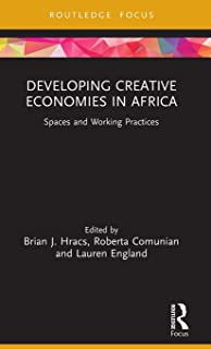 Developing Creative Economies in Africa: Spaces and Working Practices