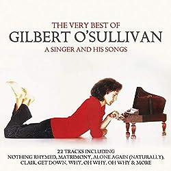 Singer & His Songs: Very Best of Gilbert O'Sullivan