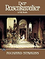 Strauss: Der Rosenkavalier in Full Score