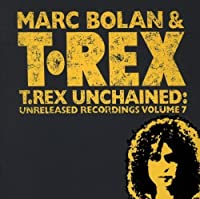 T. Rex Unchained: Vol. 8 by Marc Bolan