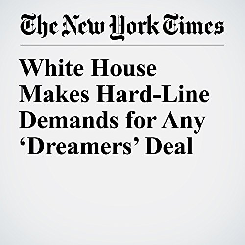 White House Makes Hard-Line Demands for Any 'Dreamers' Deal copertina