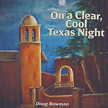 On a Clear Cool Texas Night