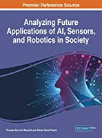 Analyzing Future Applications of AI, Sensors, and Robotics in Society
