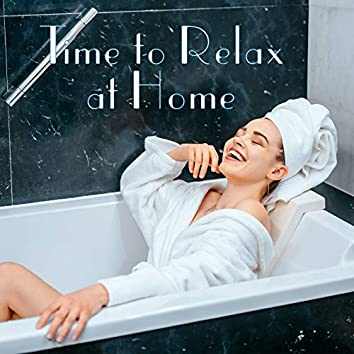 Time to Relax at Home - 2020 New Age Nature Sounds & Ambient Music Mix, Relaxing Moments, Home Spa & Wellness, Harmony & Balance, Deep Therapy Sounds