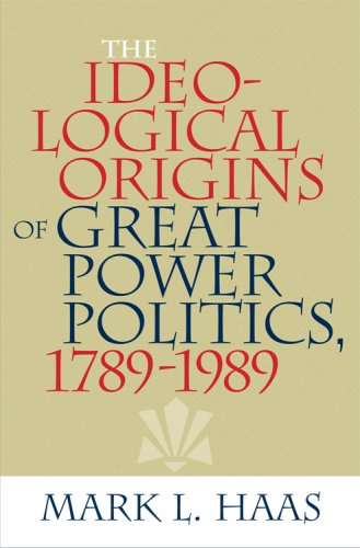 The Ideological Origins of Great Power Politics,...