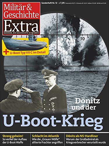 """Karl Dönitz – der """"Befehlshaber der U-Boote"""": Militär & Geschichte Sonderheft 12"""