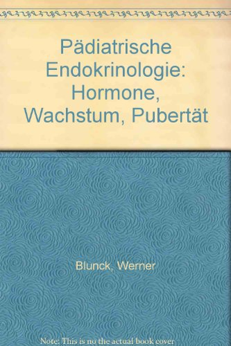 Pädiatrische Endokrinologie. Hormone - Wachstum - Pubertät