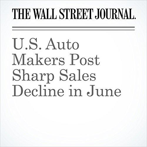 U.S. Auto Makers Post Sharp Sales Decline in June audiobook cover art