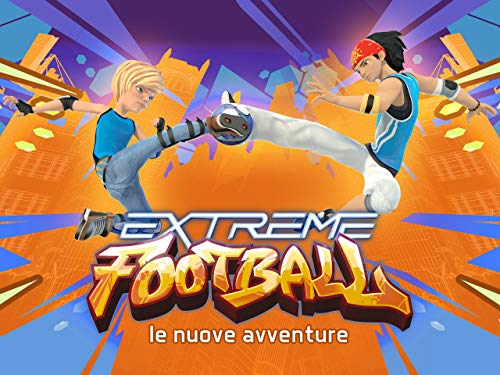 Extreme Football - Le nuove avventure