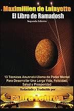 El LIibro De Ramadosh. Segunda Edición: 13 Técnicas Anunnaki-Ulema de Poder Mental ParaDesarrollar Una Larga Vida, Felicidad, Salud y Prosperidad (Spanish Edition)