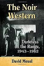 The Noir Western: Darkness on the Range 1943-1962