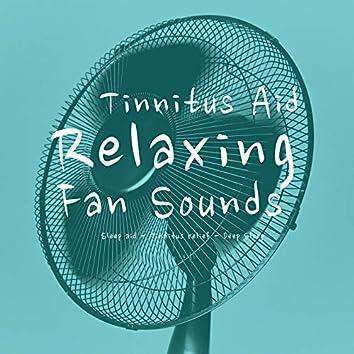 Relaxing Fan Sounds (Tinnitus Aid)