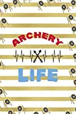 Archery Life: Archery Notebook Journal Composition Blank Lined Diary Notepad 120 Pages Paperback Gold Stipes
