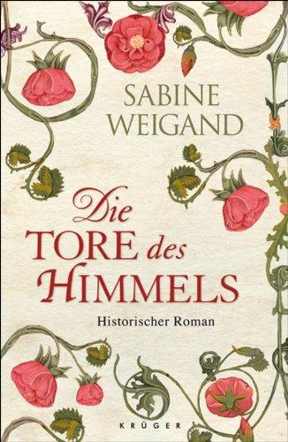 Die Tore des Himmels: Ein Roman über Elisabeth von Thüringen