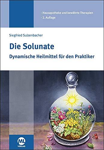 Die Solunate: Dynamische Heilmittel für den Praktiker
