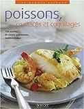 Poissons, crustacés et coquillages: 150 recettes de cuisine gourmandes,faciles à...