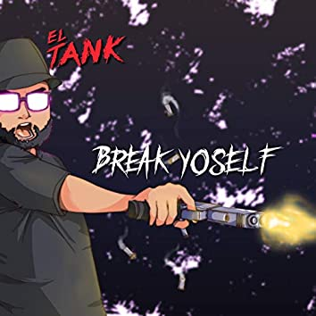 Break Yo'self