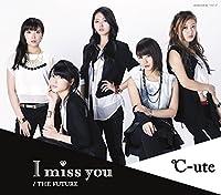I miss you/THE FUTURE(A)