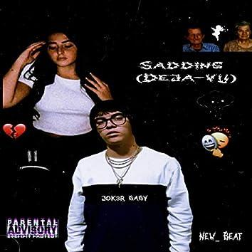 Sadding(Déjà vu)