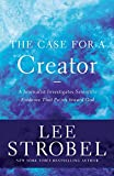 The Case for a Creator: A Journalist Investigates Scientific Evidence That Points Toward God (Case for ... Series)