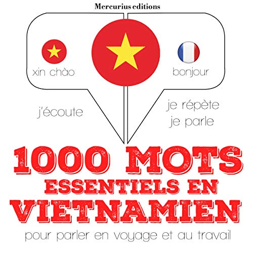1000 mots essentiels en vietnamien     J'écoute. Je répète. Je parle.              By:                                                                                                                                 J. M. Gardner                               Narrated by:                                                                                                                                 Florence A.,                                                                                        Thi Nam Ha                      Length: 2 hrs and 20 mins     Not rated yet     Overall 0.0