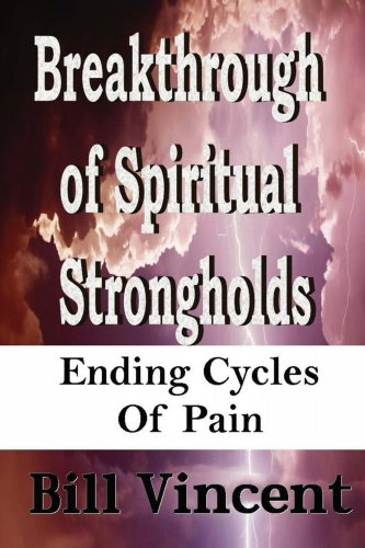Book: Breakthrough of Spiritual Strongholds by Bill Vincent