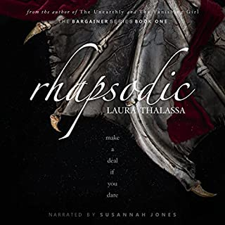 Rhapsodic     The Bargainer, Book 1              Written by:                                                                                                                                 Laura Thalassa                               Narrated by:                                                                                                                                 Susannah Jones                      Length: 9 hrs and 46 mins     33 ratings     Overall 4.4