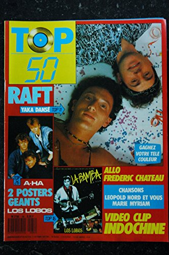 TOP 50 084 1987 10 RAFT + POSTERS A-HA LOS LOBOS INDOCHINE FREDERIC CHATEAU