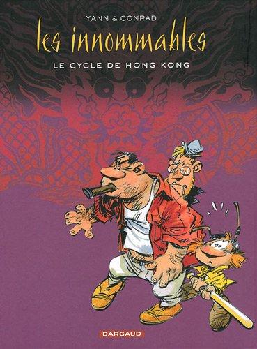 Les Innommables - Intégrale, tome 1 - Le cycle de Hong-Kong