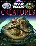 La grande imagerie Star Wars - Les créatures de la Galaxie