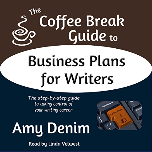 The Coffee Break Guide to Business Plans for Writers cover art