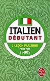 Italien - Débutant: 1 leçon par jour pendant 3 mois