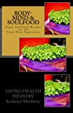Body-Mind & SoulFood: Vegan SoulFood Cookbook